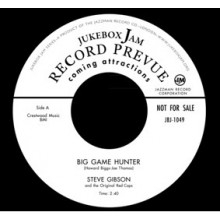 "STEVE GIBSON ""Big Game Hunter/ Why Don't You Love Me"" 7"""