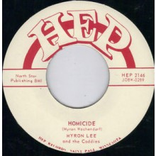 "Myron Lee & The Caddies ""Homicide/Aw C'mon Baby"" 7"""