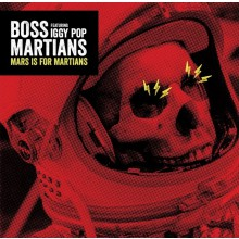 "BOSS MARTIANS (feat. Iggy Pop) ""Mars Is For Martians"" 7"""