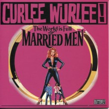 "CURLEE WURLEE! ""MARRIED MAN"" 7"""