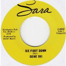 "GENE SKI ""Six Foot Down/ Feelin' Bad"" 7"""