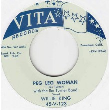 "WILLIE KING w/ Ike Turner Band ""PEG LEG WOMAN / MISTREATING ME"" 7"""