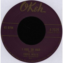 "CHUCK WILLIS ""I FEEL SO BAD/MY BABY'S COMING HOME"" 7"""