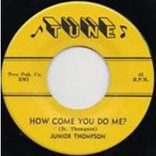 """Junior Thompson """"How Come You Do Me? / Who's Knocking?"""" 7"""""""
