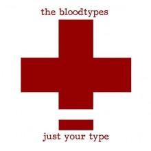 "BLOODTYPES ""JUST YOUR TYPE"" LP"