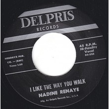 "NADINE RENAYE ""I LIKE THE WAY YOU WALK /LITTLE LEE"" 7"""