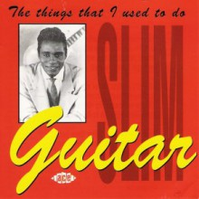 "GUITAR SLIM ""THE THINGS THAT I USED TO DO"" cd"