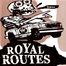 "ROYAL ROUTES ""MOVING UP / TOXIC"" 7"""