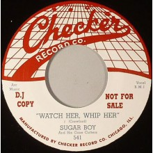 "SUGAR BOY CRAWFORD ""Watch Her, Whip Her / You Call Everybody Sweetheart"" 7"""