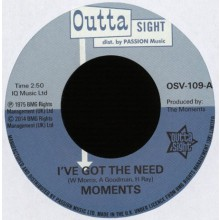 "MOMENTS ""I've Got The Need/ Nine Times"" 7"""