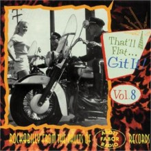 THAT'LL FLAT GIT IT VOLUME 8 (FABOR/ABOTT/RADIO recordings) CD