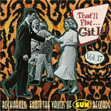 THAT'LL FLAT GIT IT VOLUME 17 (SUN recordings) CD