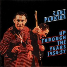 "CARL PERKINS ""UP THROUGH THE YEARS 54-57"" CD"