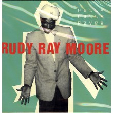 "RUDY RAY MOORE ""HULLY GULLY FEVER"" cd"