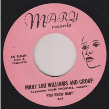 MARY LOU WILLIAMS w. LEON THOMAS YOU KNOW BABY/ CHIEF NATOMA FROM TACOMA 7""