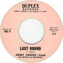 "Ervin Rucker & Blues Blenders ""Hideout"" / Jimmy Liggins & Orchestra ""Last Round"""