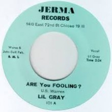 "LIL' GRAY ""ARE YOU FOOLING/ OUT OF NOWHERE"" 7"""