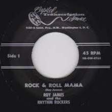 "ROY JAMES & THE RHYTHM ROCKERS ""ROCK & ROLL MAMA / I'LL ALWAYS BE HAPPY"" 7"""