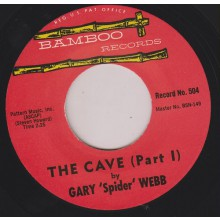 "GARY 'SPIDER' WEBB ""THE CAVE pt. 1 / THE CAVE pt. 2"" 7"""
