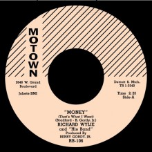 "RICHARD WYLIE ""Money (That's What I Want) / I'll Still Be Around"" 7"""