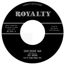 "ROY BROWN ""Good Rockin Man / Everything's Alright"" 7"""