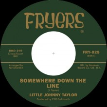 "LITTLE JOHNNY TAYLOR ""Somewhere Down The Line/ What You Need is a Ball"" 7"""