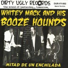 "MACK STEVENS / WHITEY MACK & BOOZE HOUNDS ""Mitad De Un Enchilada"" SPLIT 7"""