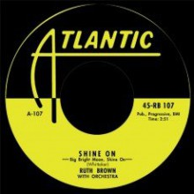"RUTH BROWN ""Shine On/ Please Don't Freeze"" 7"""