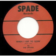 "SPADES ""When I Get To Goin/ Jody"" 7"""