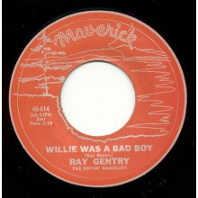 "RAY GENTRY & THE ROVIN' GAMBLERS ""Willie Was A Bad Boy/ Do The Fly"" 7"""