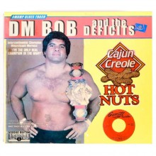 "DM BOB & THE DEFICITS ""CAJUN CREOLE HOT NUTS"" CD"