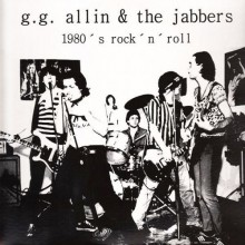 "GG ALLIN & THE JABBERS ""1980's R'N'R"" LP"