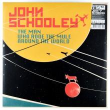 "JOHN SCHOOLEY ""THE MAN WHO RODE THE MULE..."" LP"
