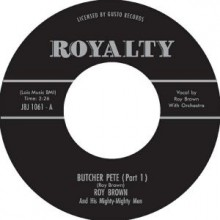 "ROY BROWN ""BUTCHER PETE PT. 1&2"" 7"""