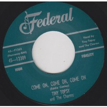 "TINY TOPSY ""COME ON, COME ON, COME ON / RING AROUND MY FINGER"" 7"""