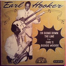 EARL HOOKER I'm Going Down The Line/ Earl's Boogie Woogie
