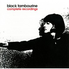"BLACK TAMBOURINE ""COMPLETE RECORDINGS CD"