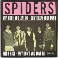 "SPIDERS ""WHY DON'T YOU LOVE/HITCH HYKE"" 7"""