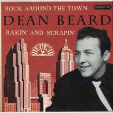 "DEAN BEARD ""Rock Around The Town/ Rakin' And Scrapin' (alt. take)"" 7"""
