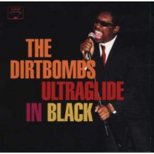 "DIRTBOMBS ""ULTRAGLIDE IN BLACK"" CD"