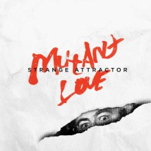 "STRANGE ATTRACTOR ""MUTANT LOVE"" LP"