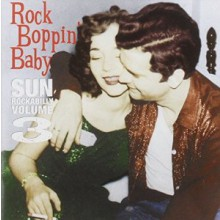 SUN ROCKABILLY VOLUME 3 ROCK BOPPIN' BABY CD