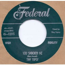 "Tiny Topsy ‎""You Shocked Me / Miss You So"" 7"""