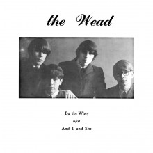 "WEAD ""By The Whey / And I And She"" 7"""