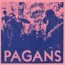 "PAGANS  ""Street Where Nobody Lives / What's This Shit Called Love?"""