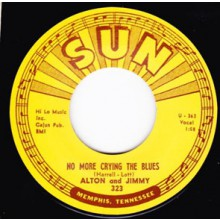 "ALTON & JIMMY ""NO MORE CRYING THE BLUES/ HAVE FAITH IN MY LOVE"" 7"""