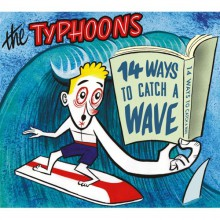 "TYPHOONS ""14 Ways To Catch A Wave"" CD"