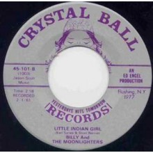 "BILLY & THE MOONLIGHTERS ""LITTLE INDIAN GIRL/ YOU MADE ME CRY"" 7"""