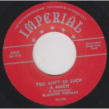 "BLANCHE THOMAS ""YOU AIN'T SO SUCH A MUCH / NOT THE WAY THAT I LOVE YOU"" 7"""
