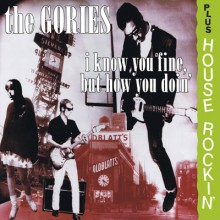 "GORIES ""I KNOW YOU FINE, BUT HOW YOU DOIN' + HOUSE ROCKIN'"" CD"